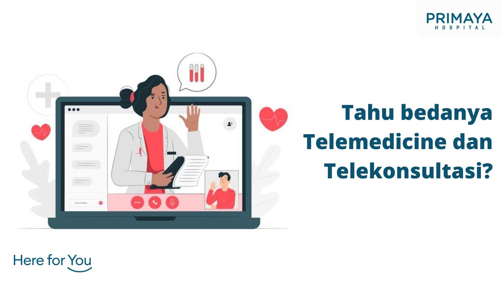Apa Bedanya Konsultasi Kesehatan Online atau Telekonsultasi dengan Telemedicine_
