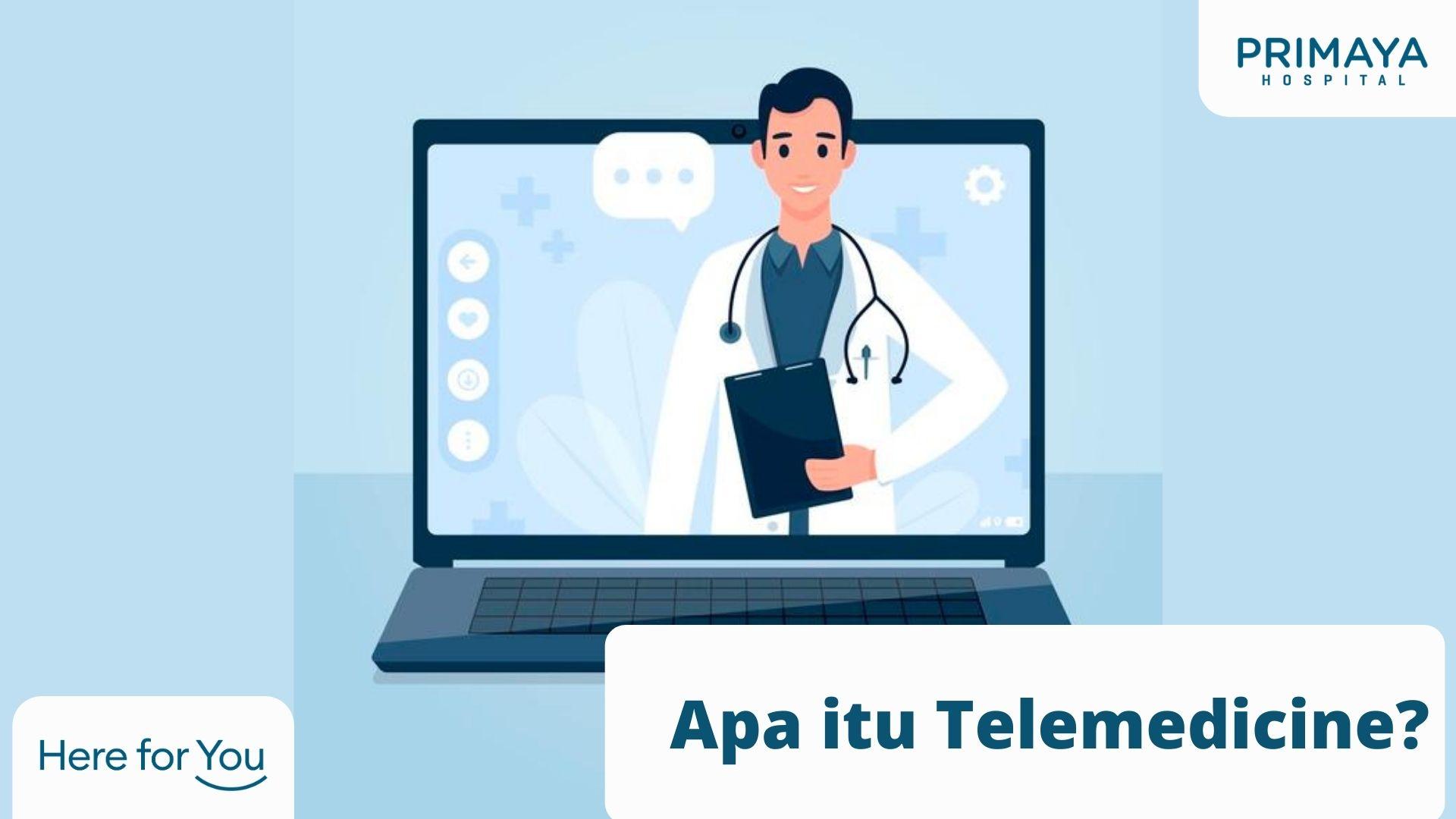 Apa Itu Telemedicine, Telekonsultasi, atau Konsultasi Online Kesehatan