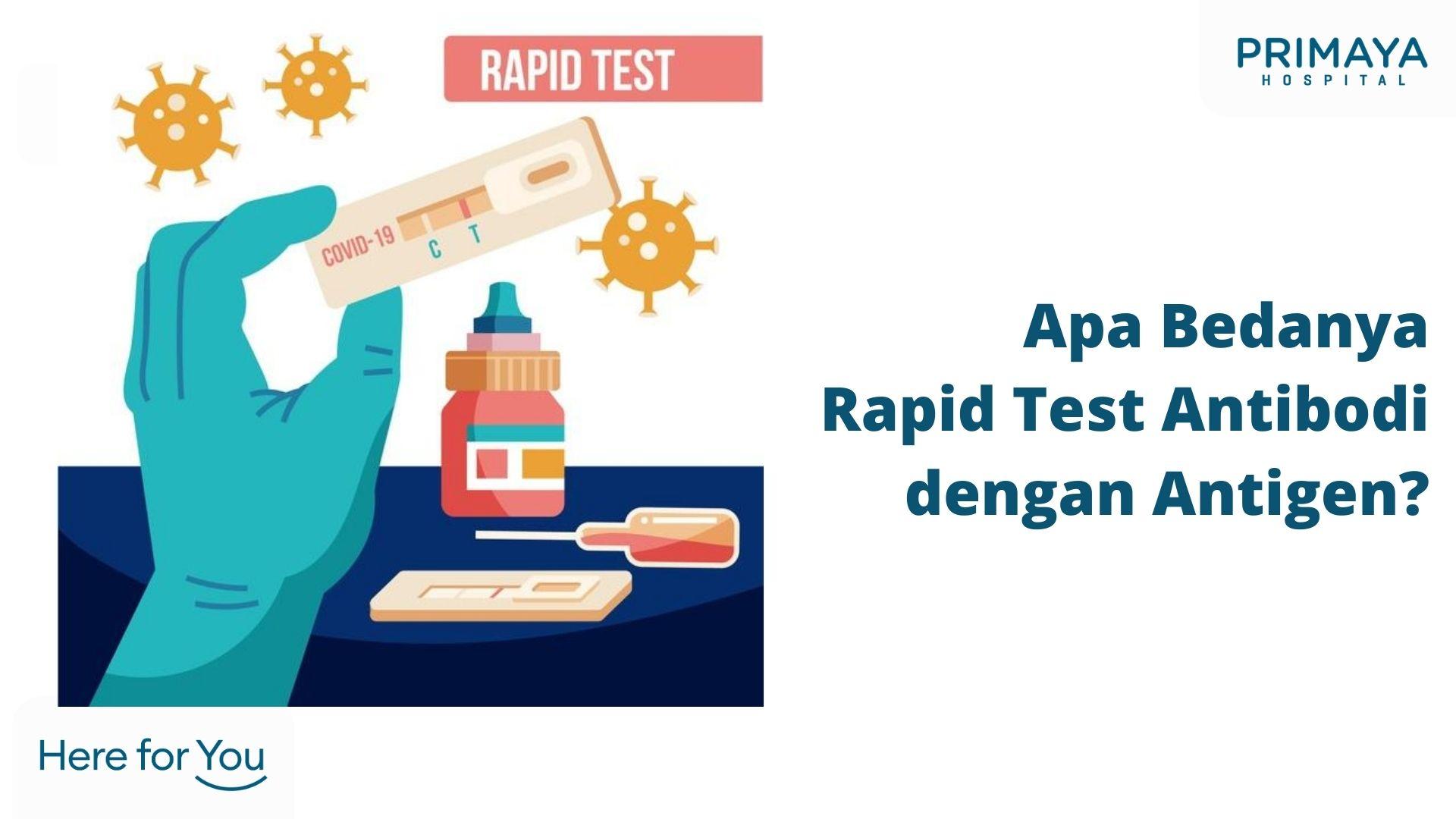 Apa Bedanya Rapid Test Antibodi dengan Antigen_
