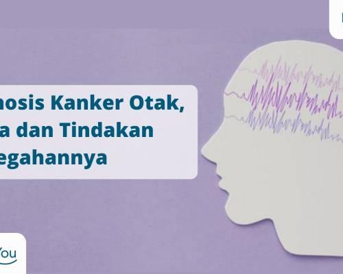 Diagnosis Kanker Otak, Gejala dan Tindakan Pencegahannya