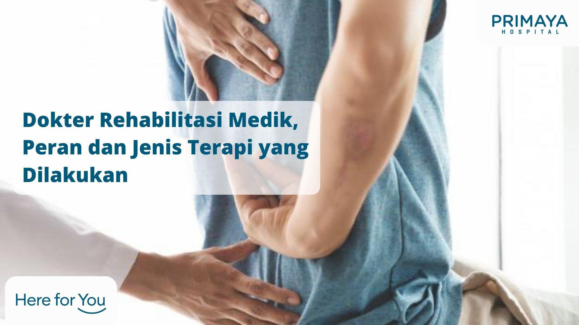 Dokter Rehabilitasi Medik, Peran dan Jenis Terapi yang Dilakukan