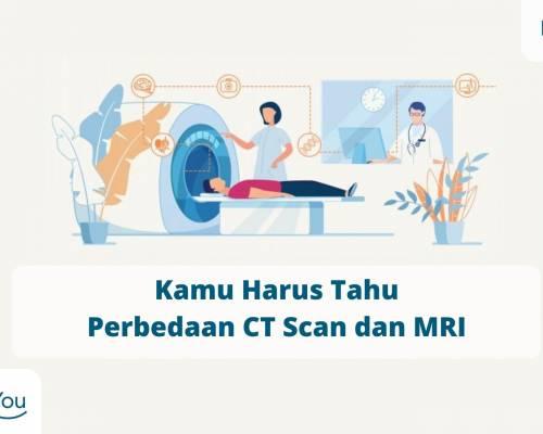 Kamu Harus Tahu Perbedaan CT Scan dan MRI