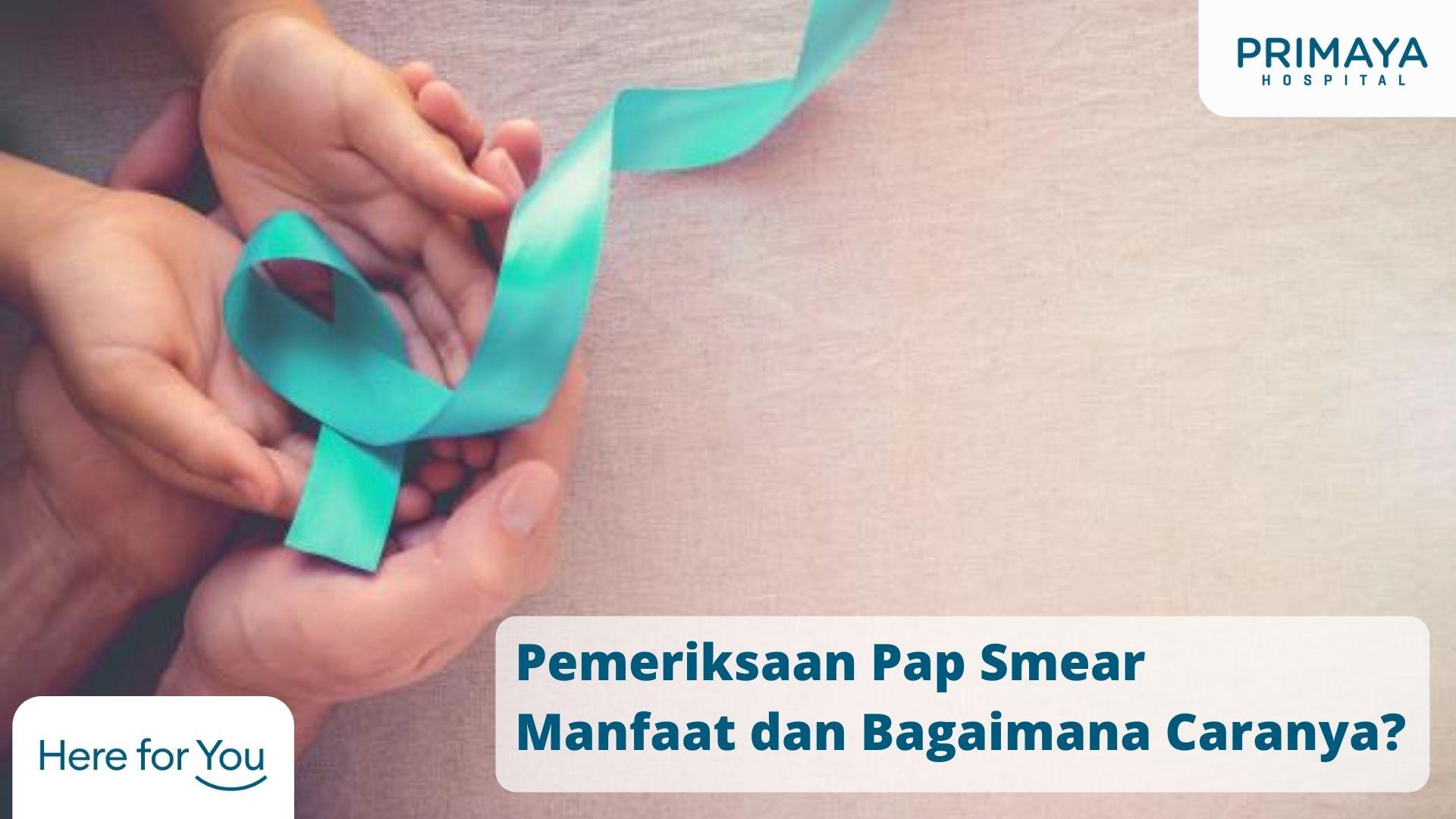Pemeriksaan Pap Smear Manfaat dan Bagaimana Caranya_