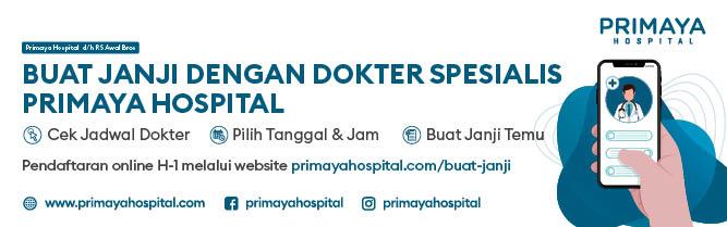 Buat Janji dengan Dokter Spesialis Primaya Hospital