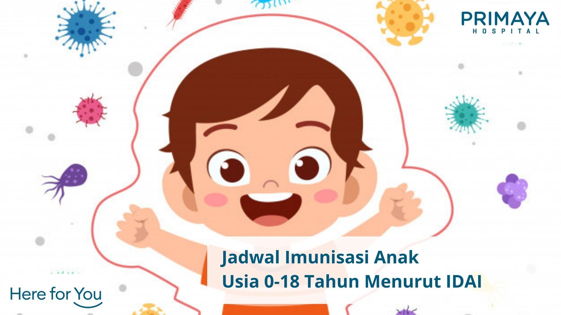 Jadwal Imunisasi Anak Usia 0-18 Tahun Menurut IDAI