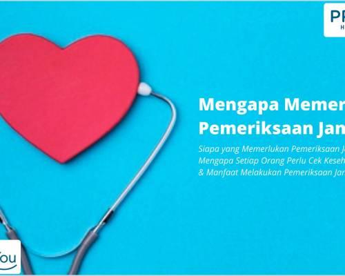 Mengapa Memerlukan Pemeriksaan Jantung