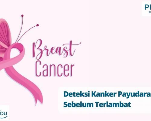 Deteksi Kanker Payudara Sebelum Terlambat