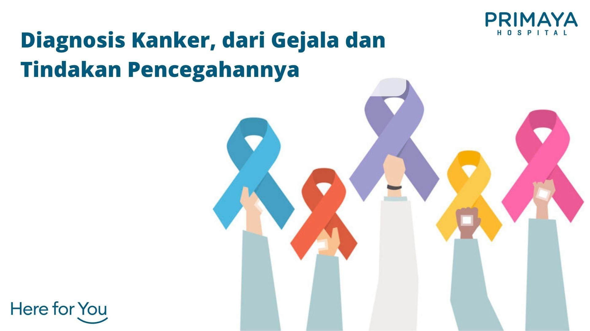 Diagnosis Kanker, dari Gejala dan Tindakan Pencegahannya