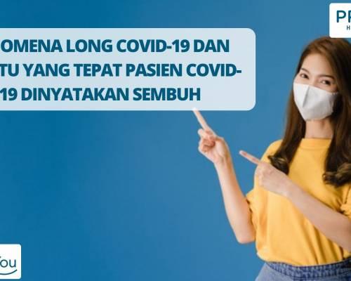 FENOMENA LONG COVID-19 DAN WAKTU YANG TEPAT PASIEN COVID-19 DINYATAKAN SEMBUH