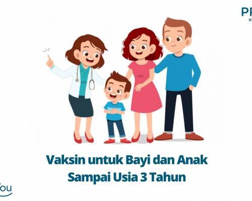 Vaksin untuk Bayi dan Anak sampai Usia 3 Tahun