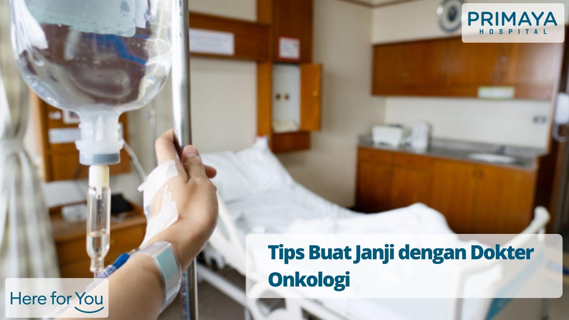 Buat Janji dengan Dokter Onkologi