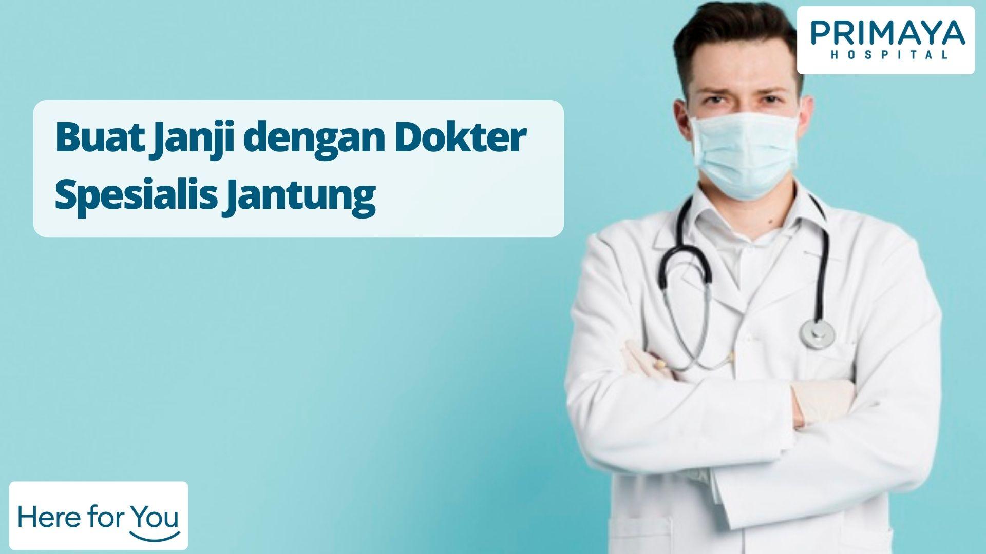 Buat Janji dengan Dokter Spesialis Jantung - Primaya Hospital