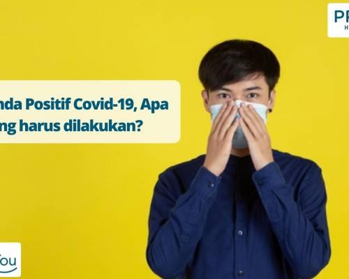 Jika Anda Positif Covid-19, Apa yang harus dilakukan_