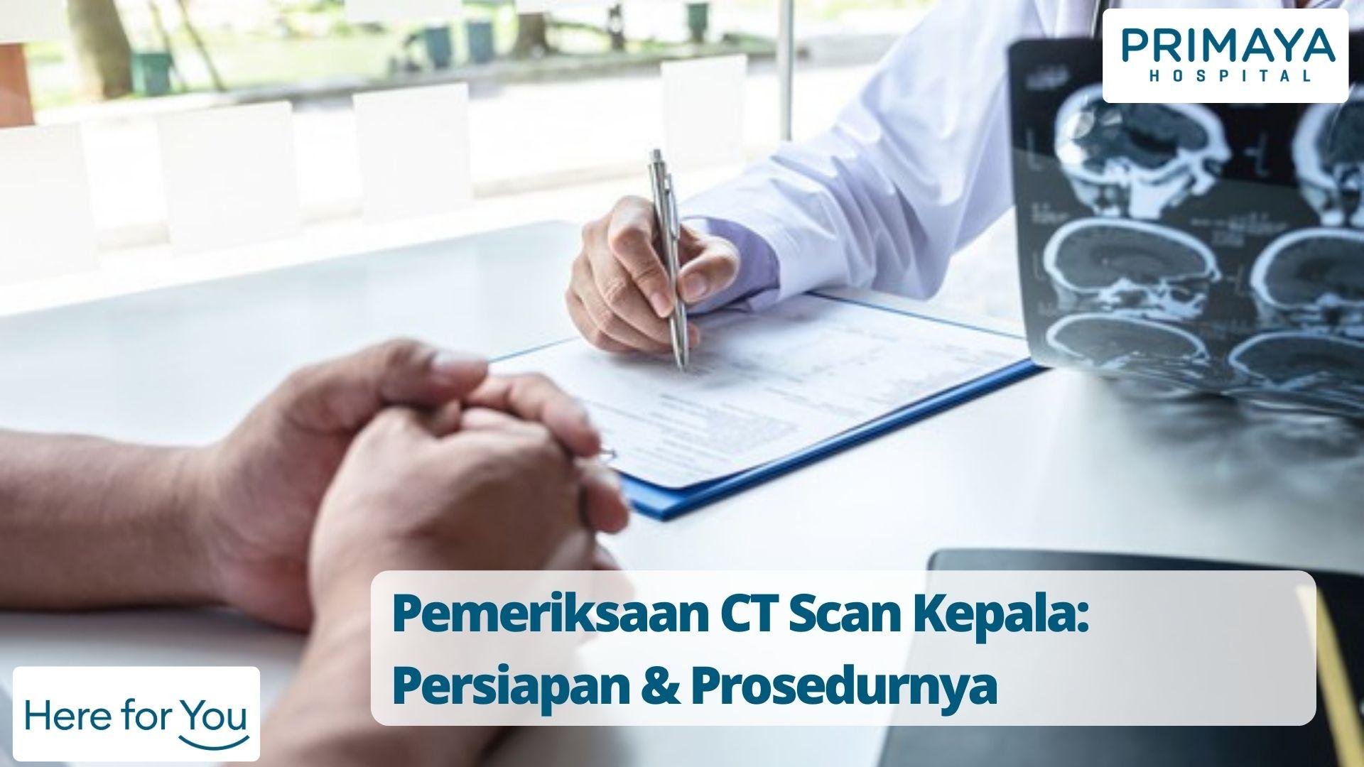 Pemeriksaan CT Scan Kepala_ Persiapan & Prosedurnya