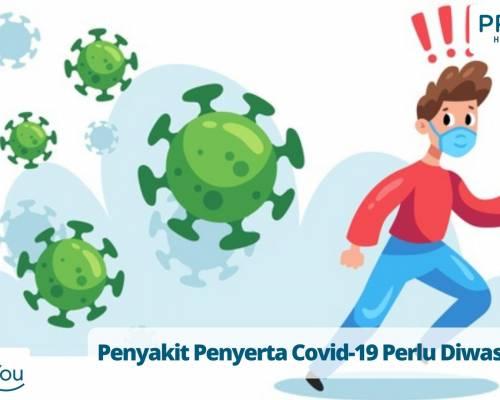 Penyakit Penyerta Covid-19 Perlu Diwaspadai