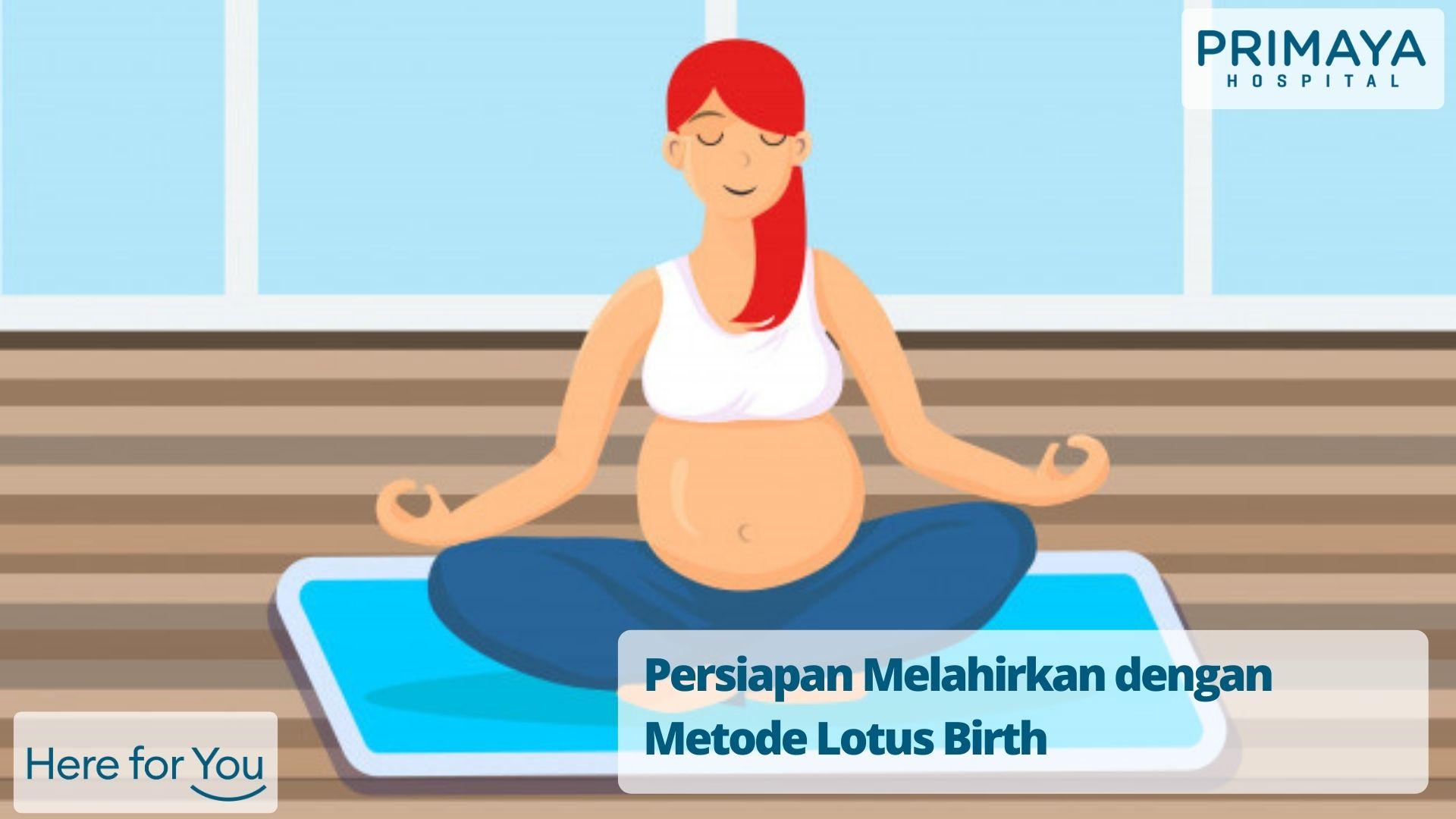 Persiapan Melahirkan dengan Metode Lotus Birth