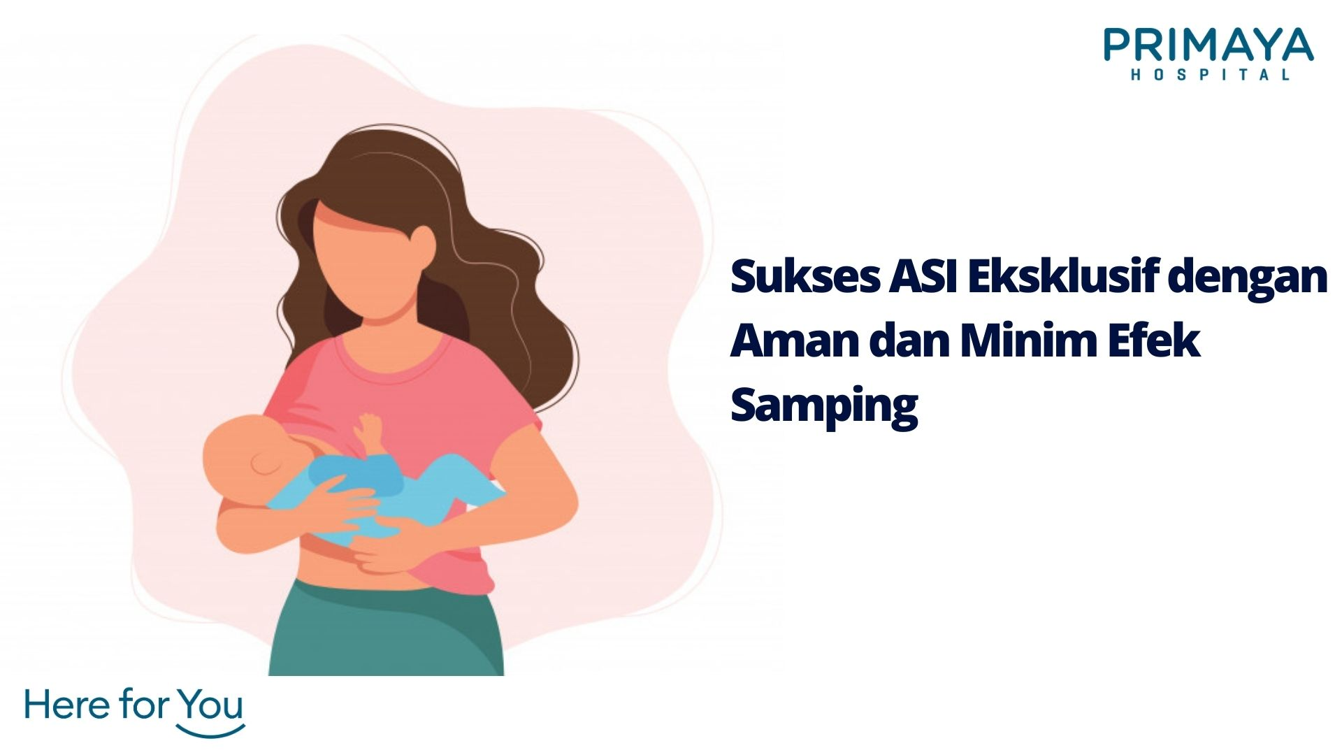 Sukses ASI Eksklusif dengan Aman dan Minim Efek Samping