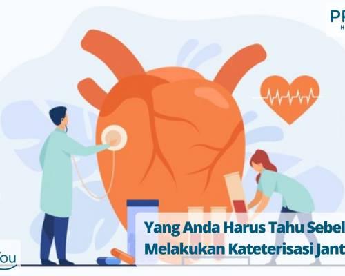 Yang Anda Harus Tahu Sebelum Melakukan Kateterisasi Jantung
