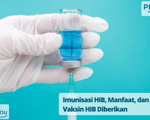 Imunisasi HIB, Manfaat, dan Kapan Vaksin HIB Diberikan