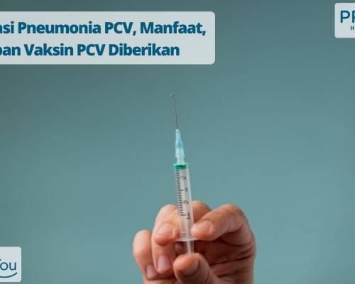 Imunisasi Pneumonia PCV, Manfaat, dan Kapan Vaksin PCV Diberikan