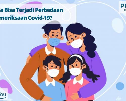 Mengapa Bisa Terjadi Perbedaan Hasil Pemeriksaan Covid-19_