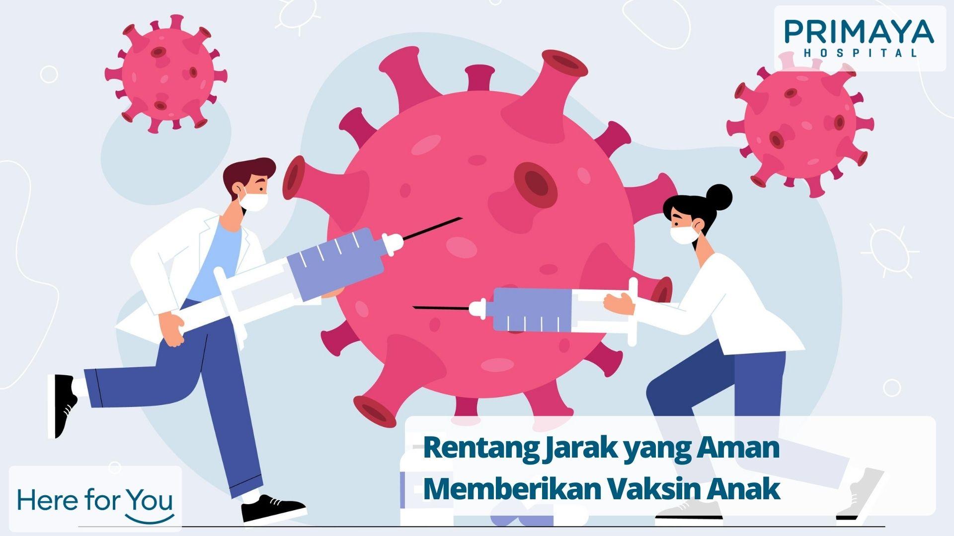 Rentang Jarak yang Aman Memberikan Vaksin Anak