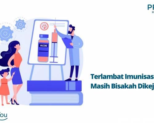 Terlambat Imunisasi Anak, Masih Bisakah Dikejar_