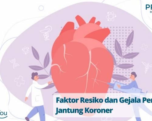 Faktor Resiko dan Gejala Penyakit Jantung Koroner