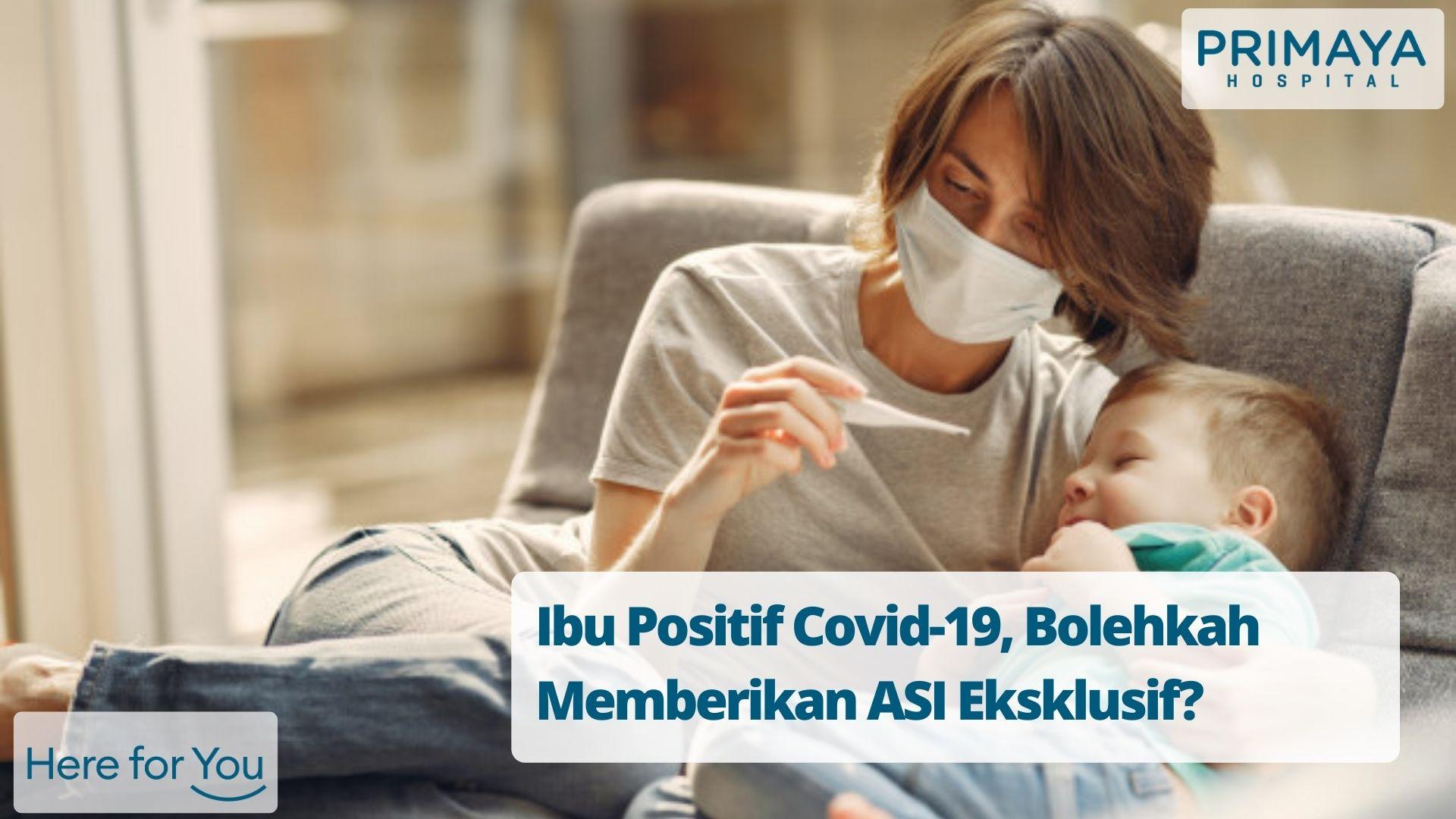 Ibu Positif Covid-19, Bolehkah Memberikan ASI Eksklusif?