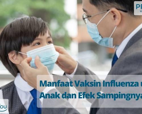 Manfaat Vaksin Influenza untuk Anak dan Efek Sampingnya