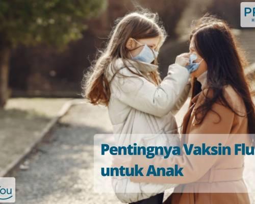 Pentingnya Vaksin Flu untuk Anak