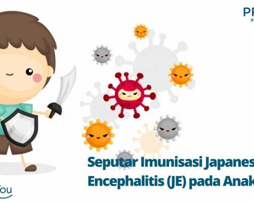 Seputar Imunisasi Japanese Encephalitis (JE) pada Anak