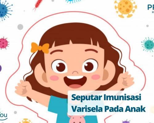 Seputar Imunisasi Varisela pada Anak