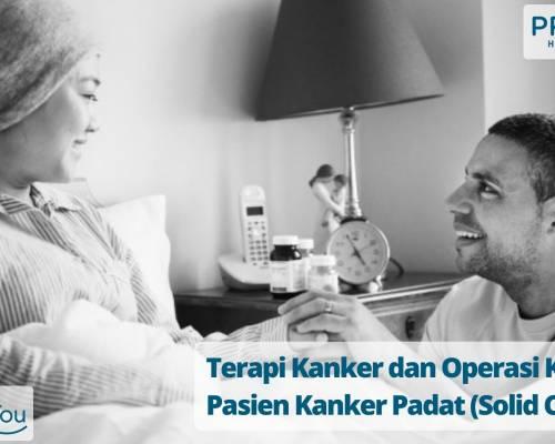 Terapi Kanker dan Operasi Khusus Pasien Kanker__________ Padat (Solid Cancer)