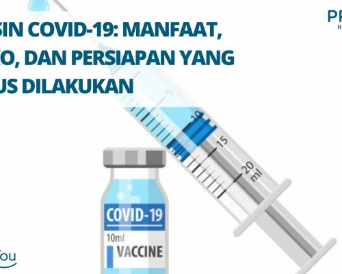 VAKSIN COVID-19_ MANFAAT, RISIKO, DAN PERSIAPAN YANG HARUS DILAKUKAN