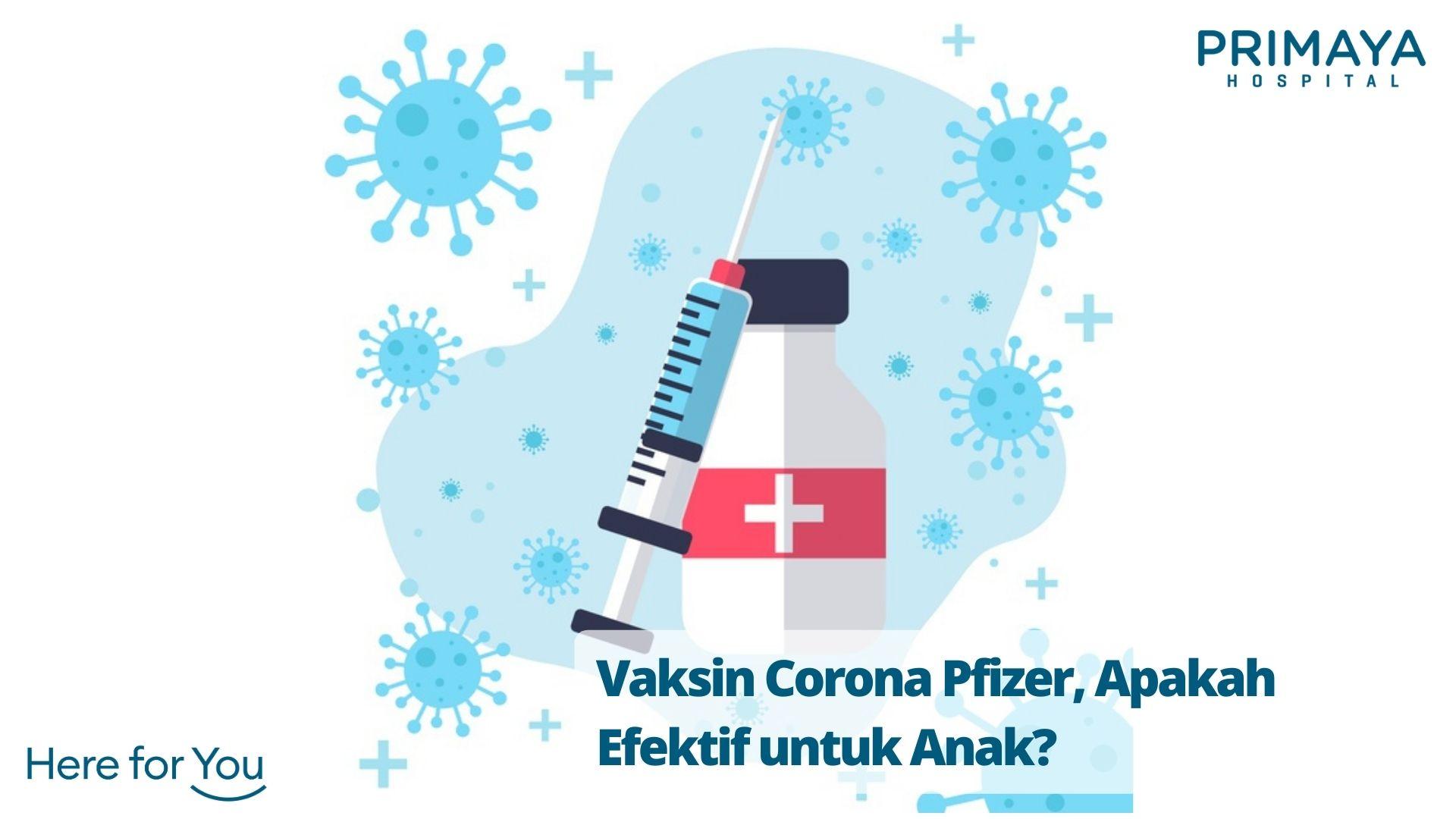 Vaksin Corona Pfizer, Apakah Efektif untuk Anak_