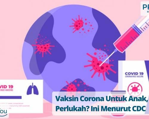 Vaksin Corona Untuk Anak, Perlukah_ Ini Menurut CDC