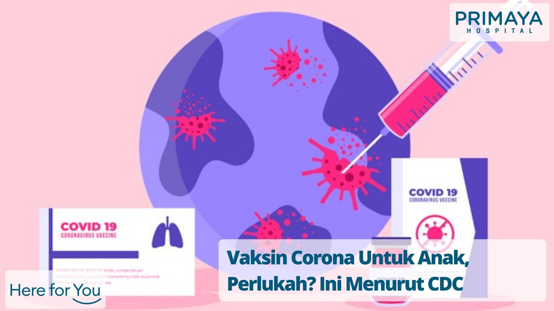 Vaksin Corona Untuk Anak, Perlukah? Ini Menurut CDC