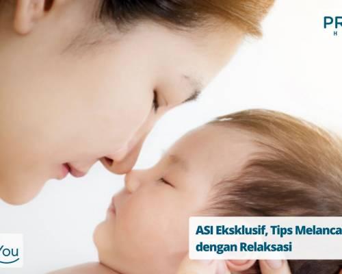 ASI Eksklusif, Tips Melancarkan ASI dengan Relaksasi