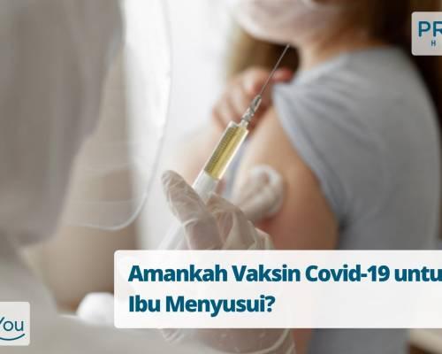 Amankah Vaksin Covid-19 untuk Ibu Menyusui_