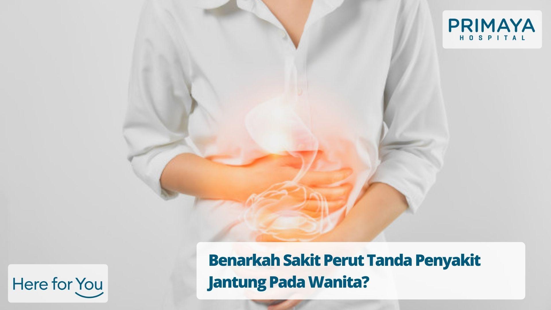 Benarkah Sakit Perut Tanda Penyakit Jantung Pada Wanita_