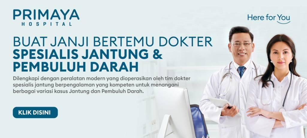 Buat Janji Bertemu Dokter Spesialis Jantung dan Pembuluh Darah