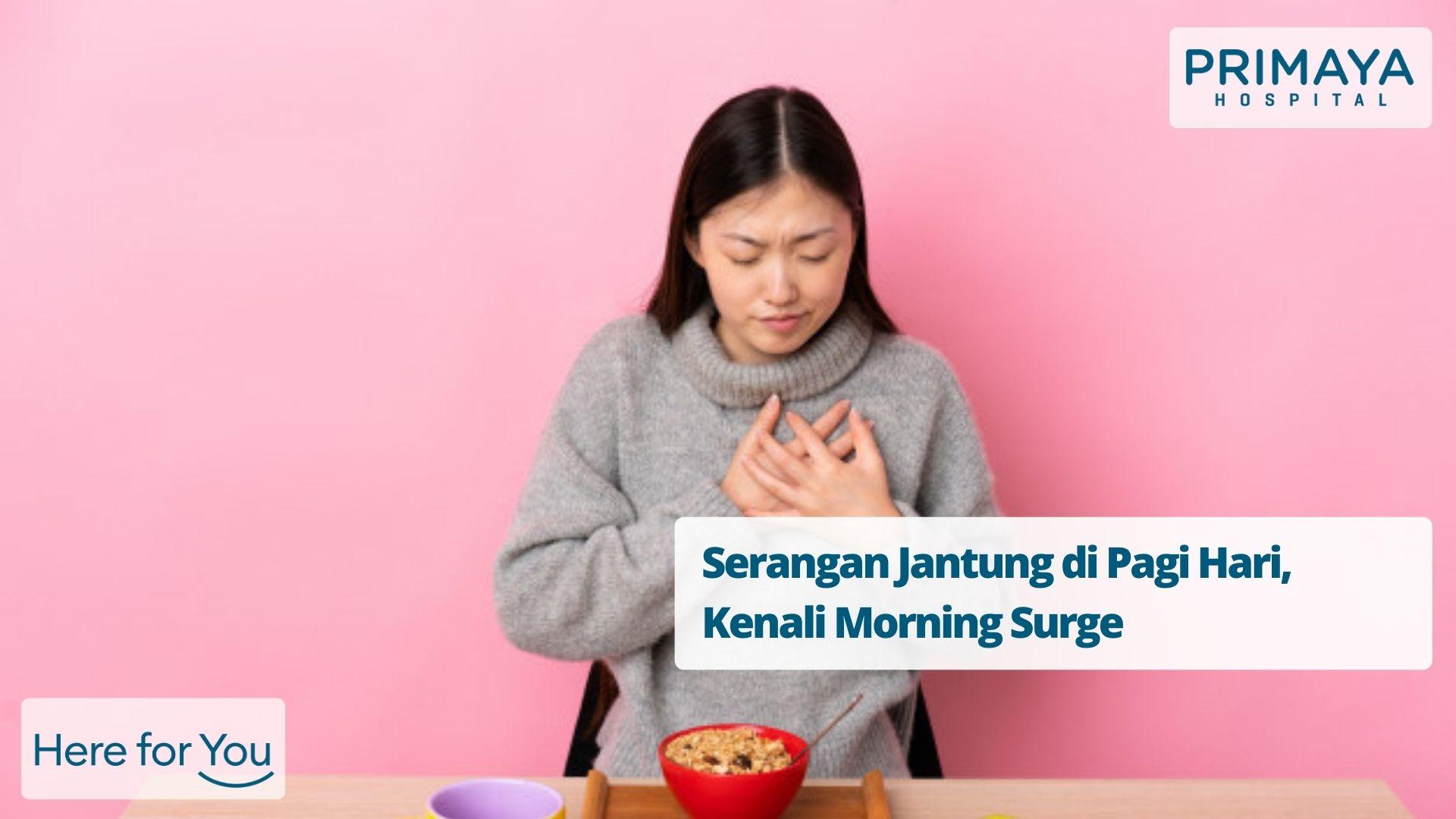 Serangan Jantung di Pagi Hari, Kenali Morning Surge