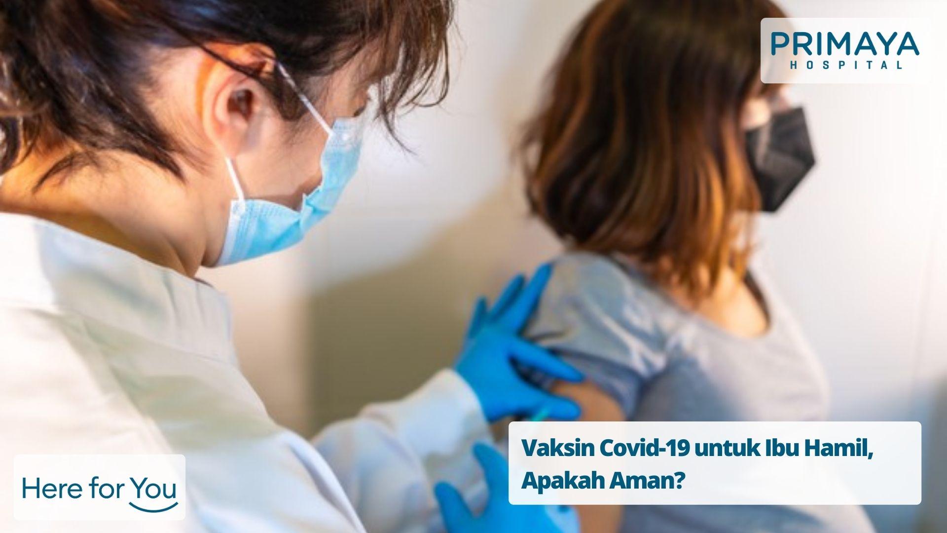 Vaksin Covid-19 untuk Ibu Hamil, Apakah Aman?