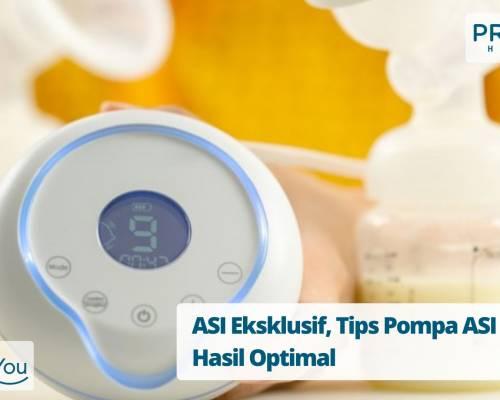 ASI Eksklusif, Tips Pompa ASI agar Hasil Optimal