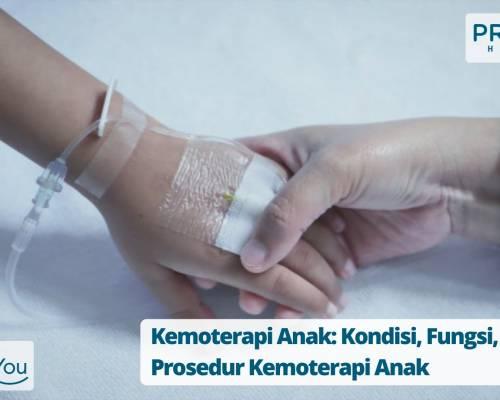 Kemoterapi Anak_ Kondisi, Fungsi, dan Prosedur Kemoterapi Anak