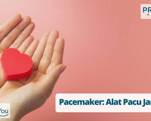 Pacemaker_ Alat Pacu Jantung