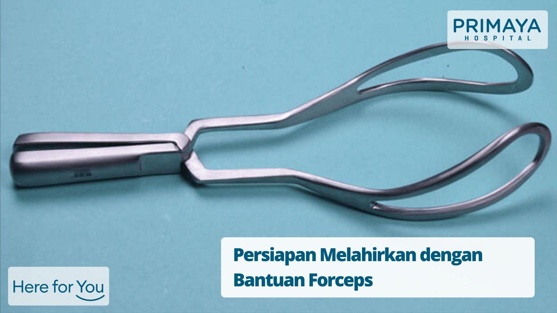 Persiapan Melahirkan dengan Bantuan Forceps