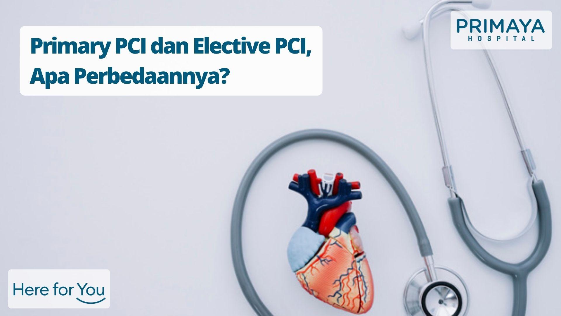Primary PCI dan Elective PCI, Apa Perbedaannya