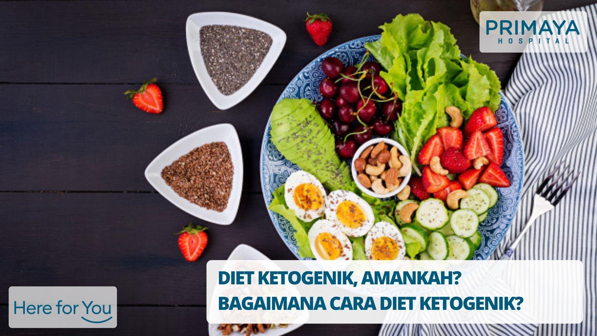 DIET KETOGENIK, AMANKAH_ BAGAIMANA CARA DIET KETOGENIK_